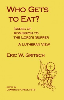 WHO GETS TO EAT? The Book By Dr. Eric W. Gritsch